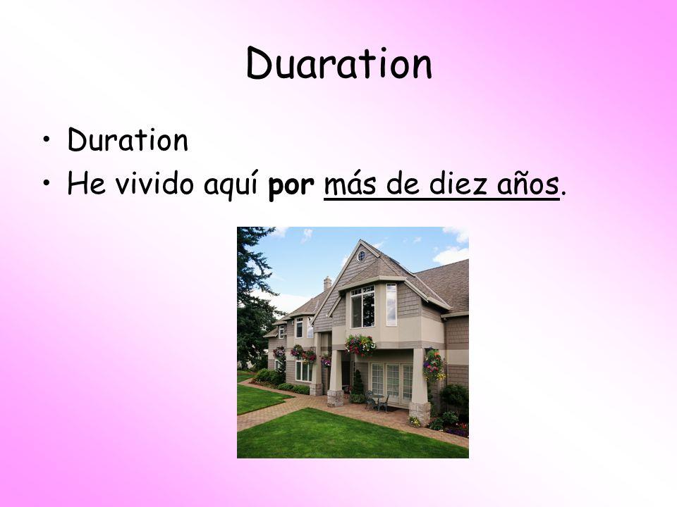 Duaration Duration He vivido aquí por más de diez años.