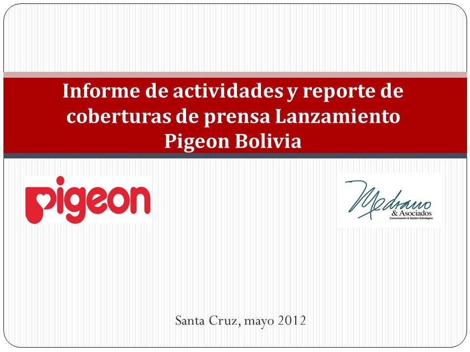 Informe de actividades y reporte de coberturas de prensa Lanzamiento Pigeon Bolivia