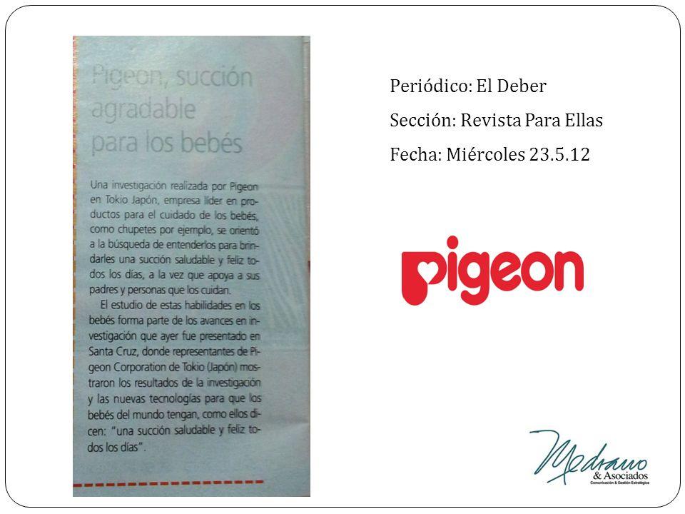Periódico: El Deber Sección: Revista Para Ellas Fecha: Miércoles 23.5.12