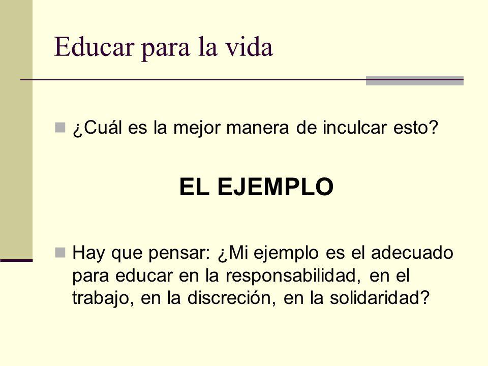 Educar para la vida EL EJEMPLO