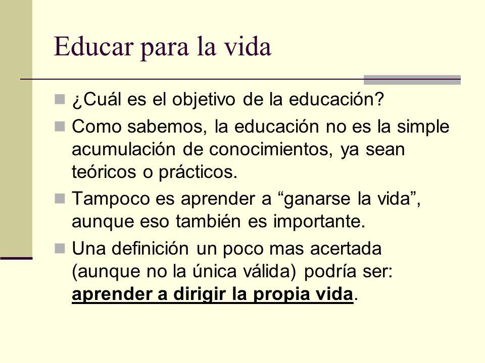 Educar para la vida ¿Cuál es el objetivo de la educación