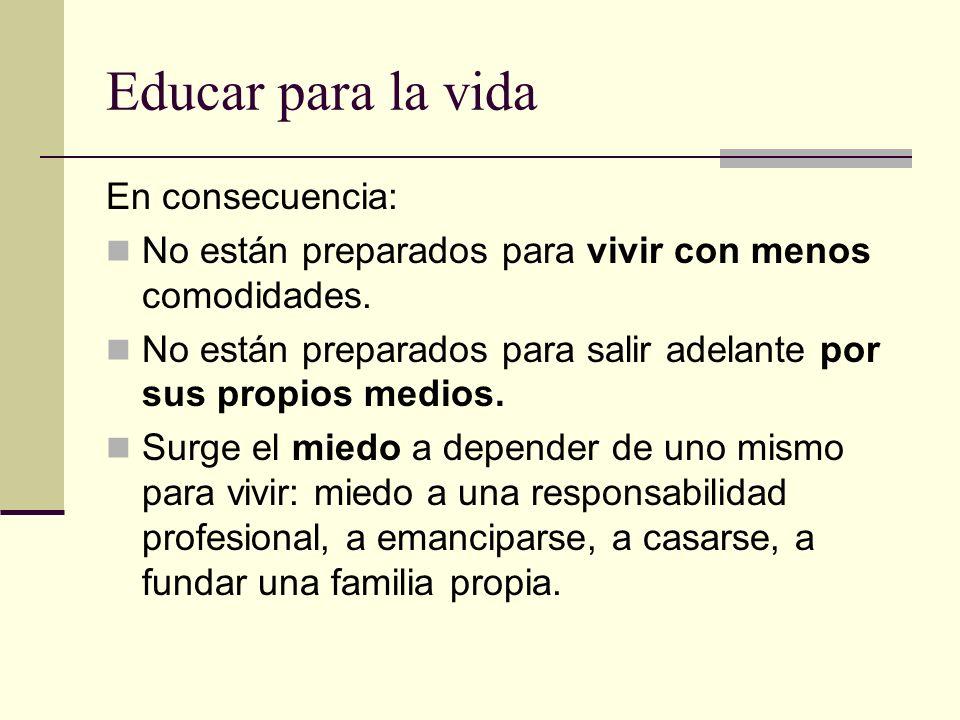 Educar para la vida En consecuencia: