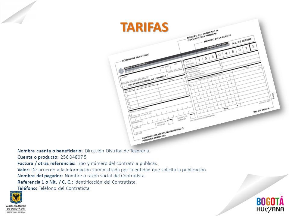 TARIFAS Nombre cuenta o beneficiario: Dirección Distrital de Tesorería. Cuenta o producto: 256 04807 5.