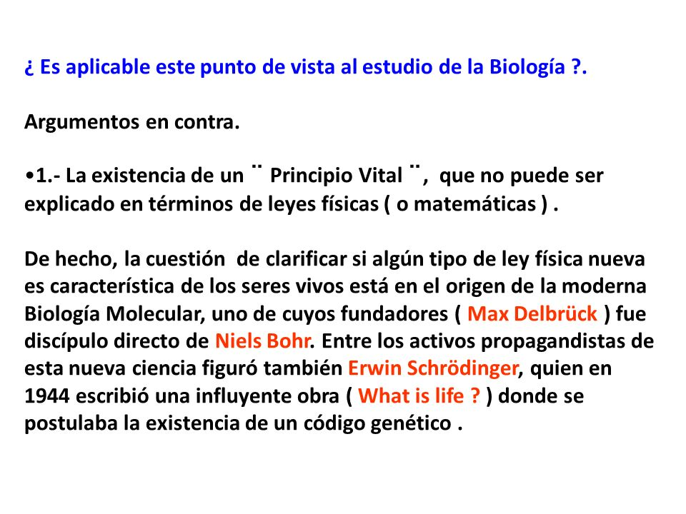 ¿ Es aplicable este punto de vista al estudio de la Biología .