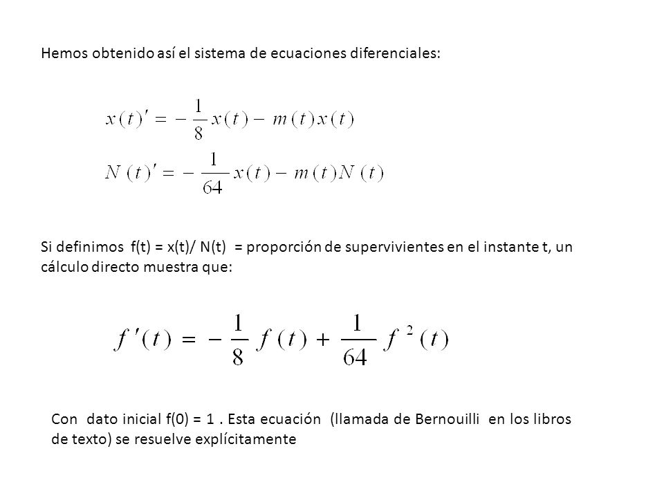 Hemos obtenido así el sistema de ecuaciones diferenciales: