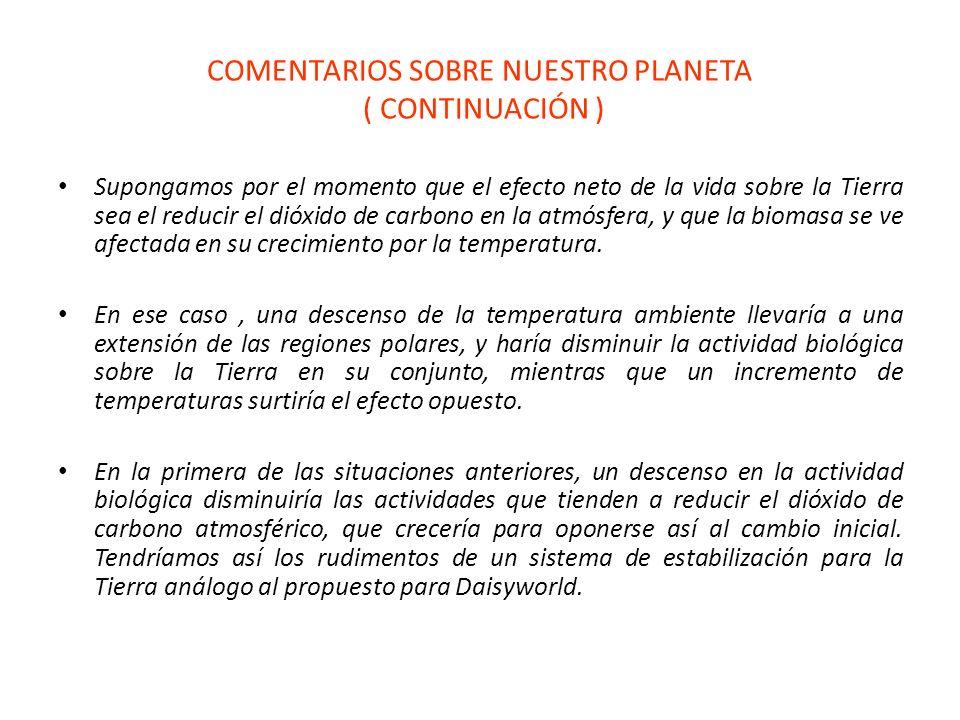 COMENTARIOS SOBRE NUESTRO PLANETA ( CONTINUACIÓN )