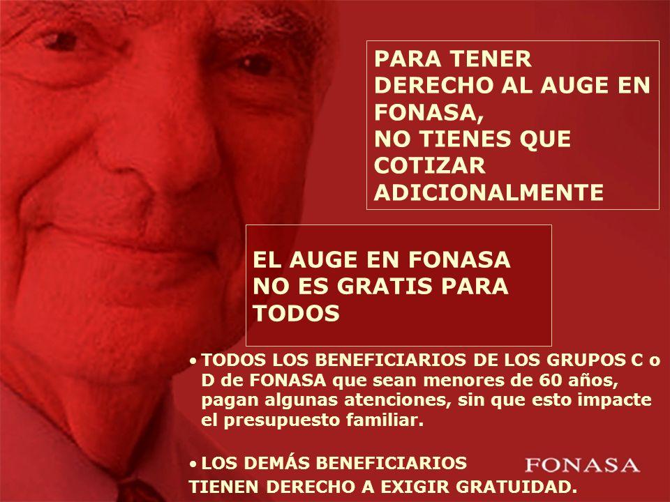 PARA TENER DERECHO AL AUGE EN FONASA,