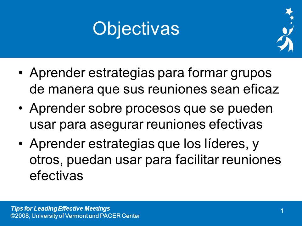 Objectivas Aprender estrategias para formar grupos de manera que sus reuniones sean eficaz.