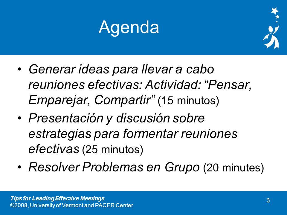 Agenda Generar ideas para llevar a cabo reuniones efectivas: Actividad: Pensar, Emparejar, Compartir (15 minutos)