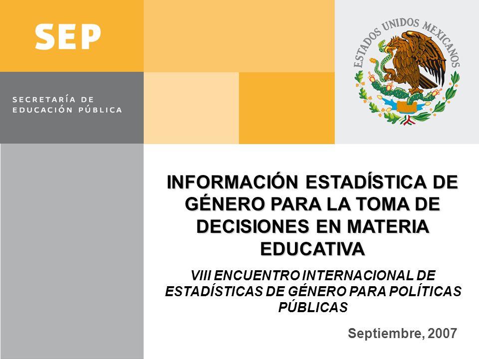 INFORMACIÓN ESTADÍSTICA DE GÉNERO PARA LA TOMA DE DECISIONES EN MATERIA EDUCATIVA