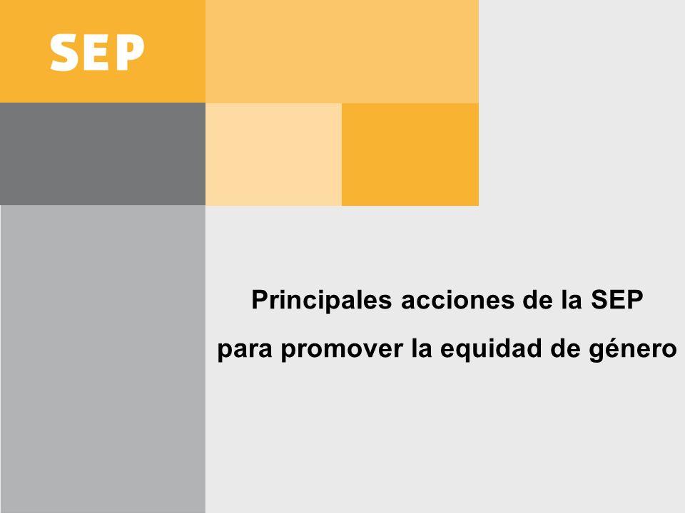 Principales acciones de la SEP para promover la equidad de género