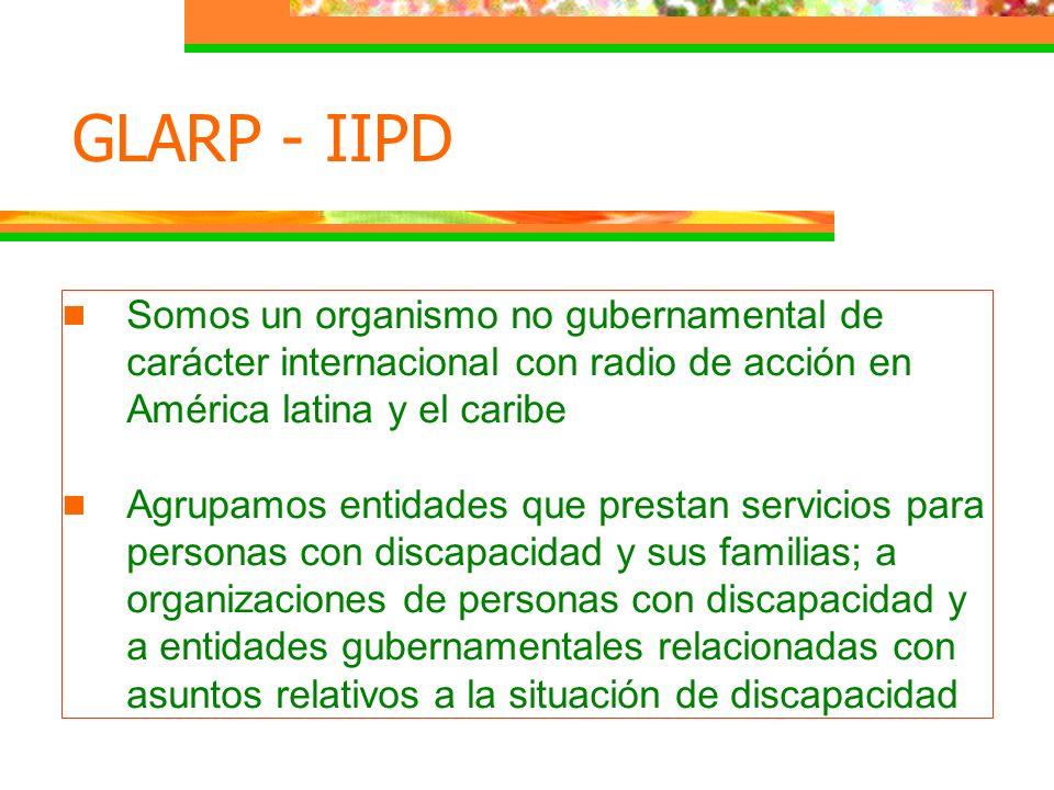 GLARP - IIPD Somos un organismo no gubernamental de carácter internacional con radio de acción en América latina y el caribe.