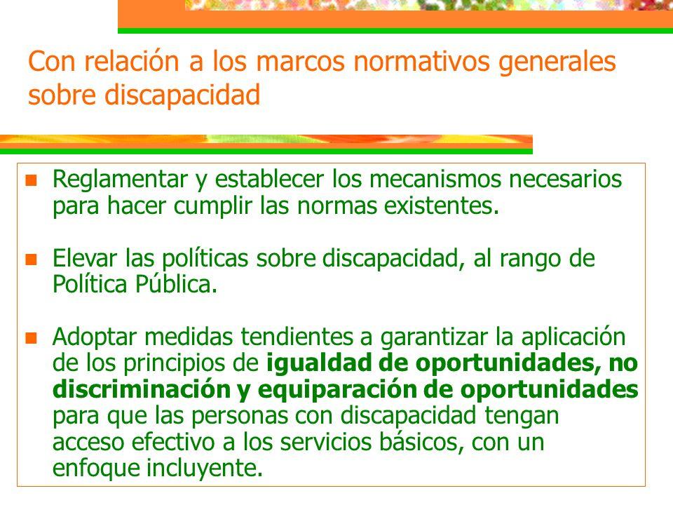 Con relación a los marcos normativos generales sobre discapacidad