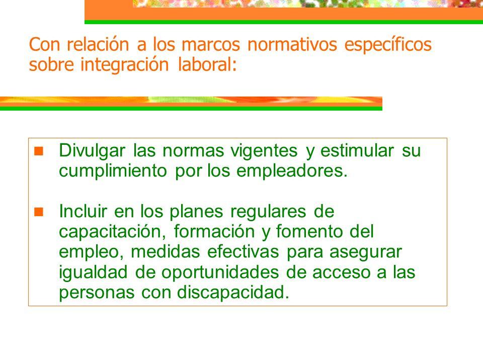 Con relación a los marcos normativos específicos sobre integración laboral: