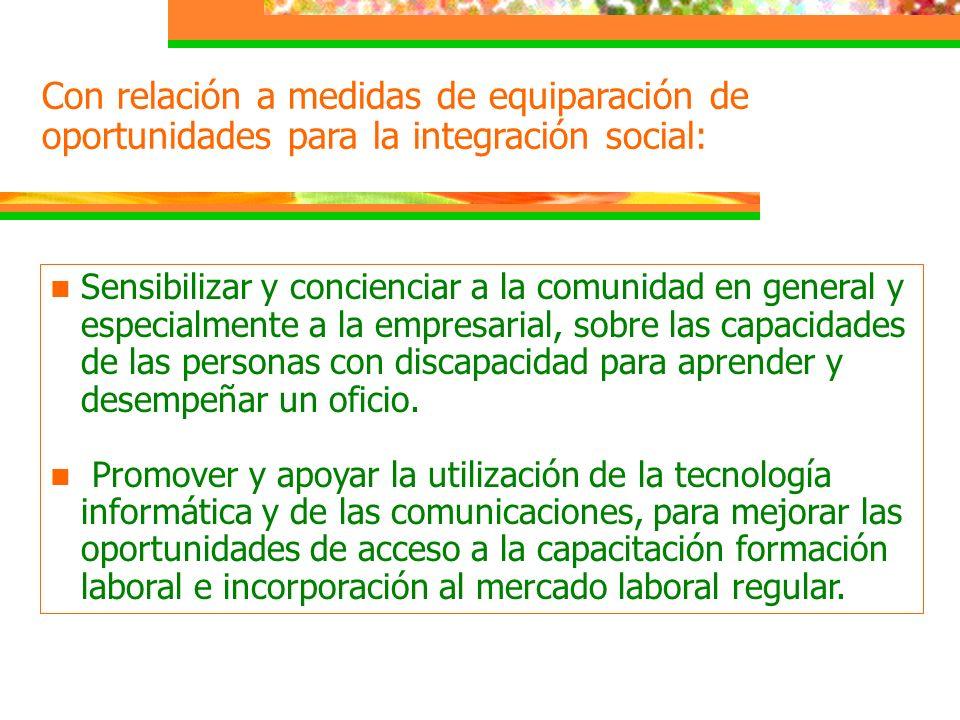 Con relación a medidas de equiparación de oportunidades para la integración social: