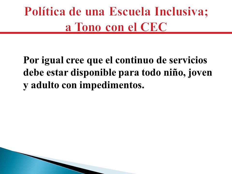 Política de una Escuela Inclusiva; a Tono con el CEC