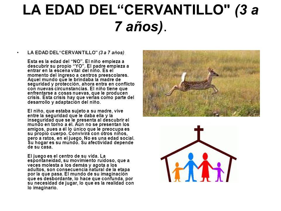 LA EDAD DEL CERVANTILLO (3 a 7 años).