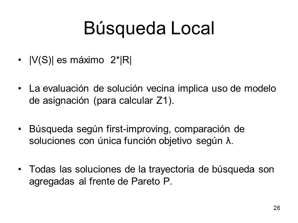 Búsqueda Local |V(S)| es máximo 2*|R|