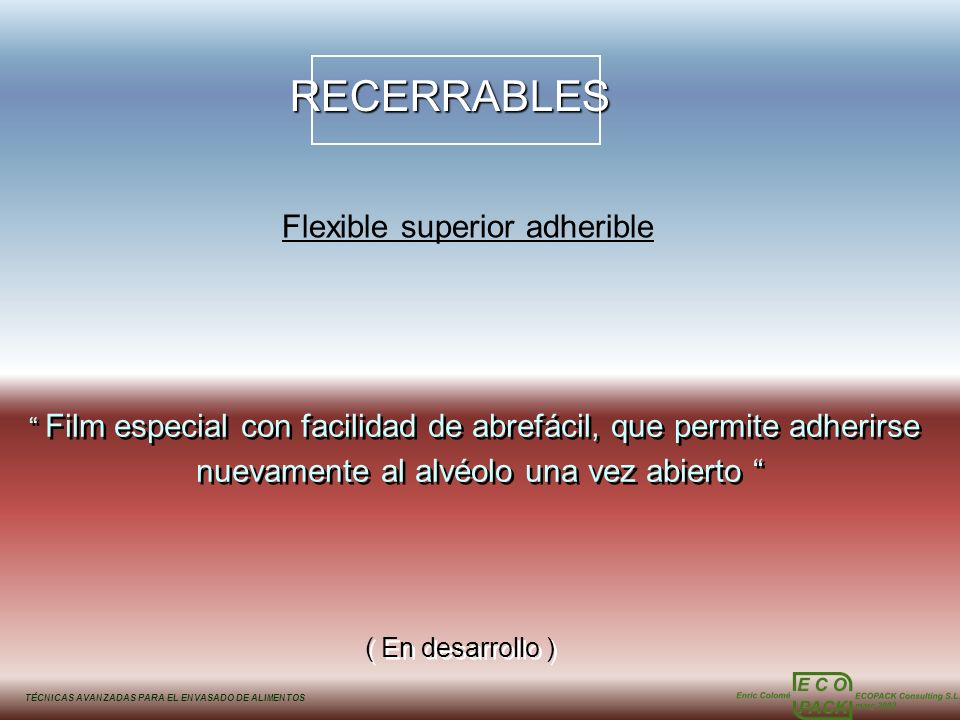 RECERRABLES Flexible superior adherible
