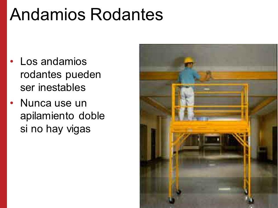 Andamios Rodantes Los andamios rodantes pueden ser inestables