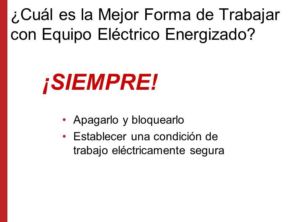 ¿Cuál es la Mejor Forma de Trabajar con Equipo Eléctrico Energizado