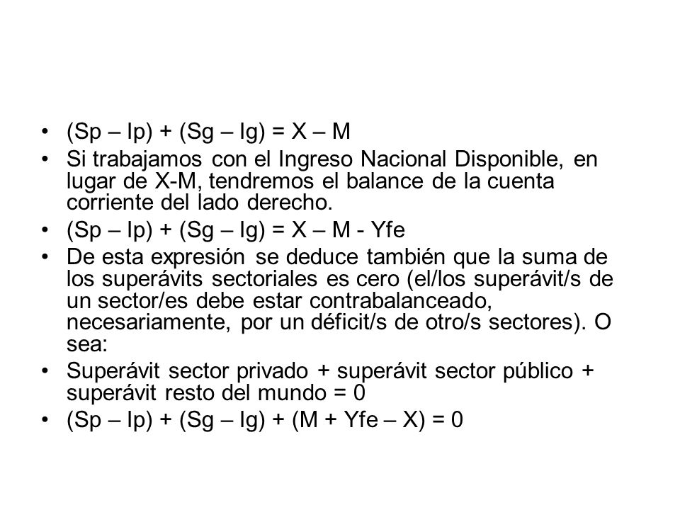 (Sp – Ip) + (Sg – Ig) = X – M
