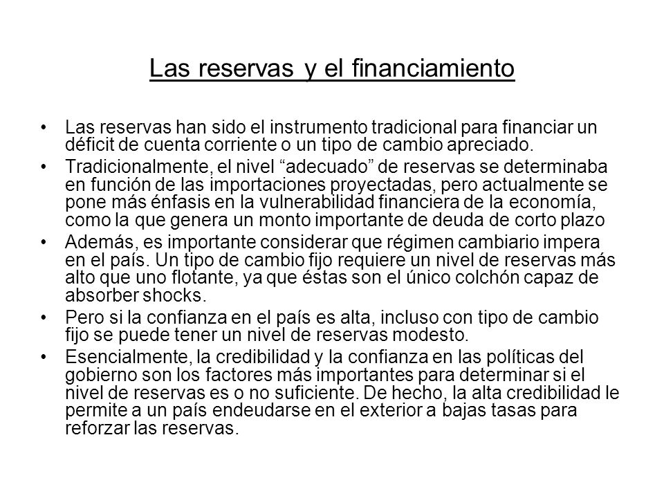 Las reservas y el financiamiento