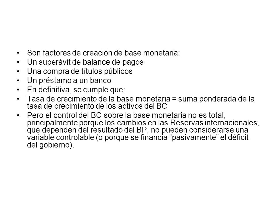 Son factores de creación de base monetaria: