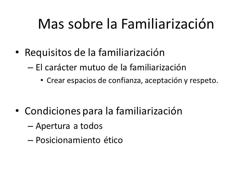 Mas sobre la Familiarización