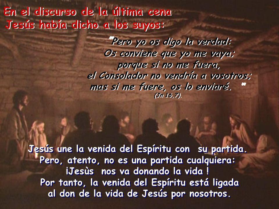 En el discurso de la última cena Jesús había dicho a los suyos: