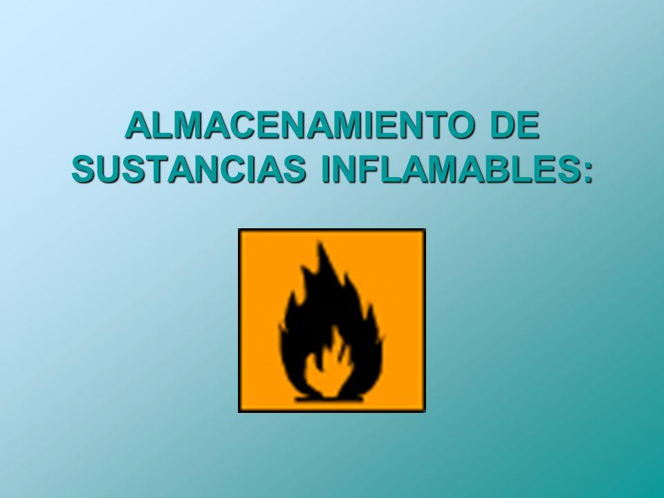 ALMACENAMIENTO DE SUSTANCIAS INFLAMABLES:
