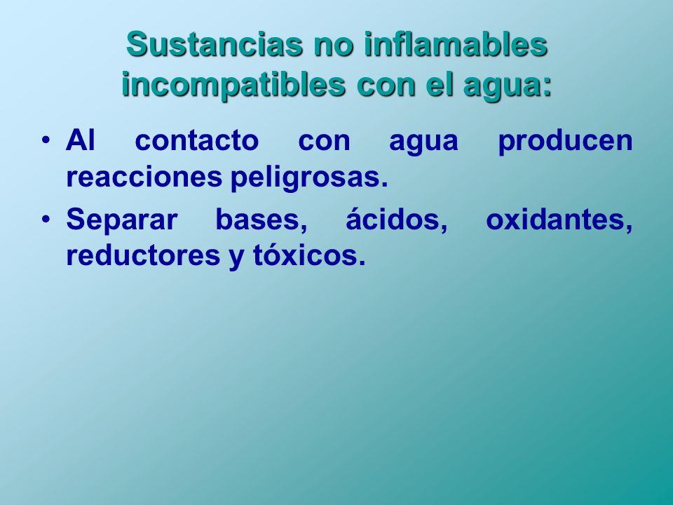 Sustancias no inflamables incompatibles con el agua: