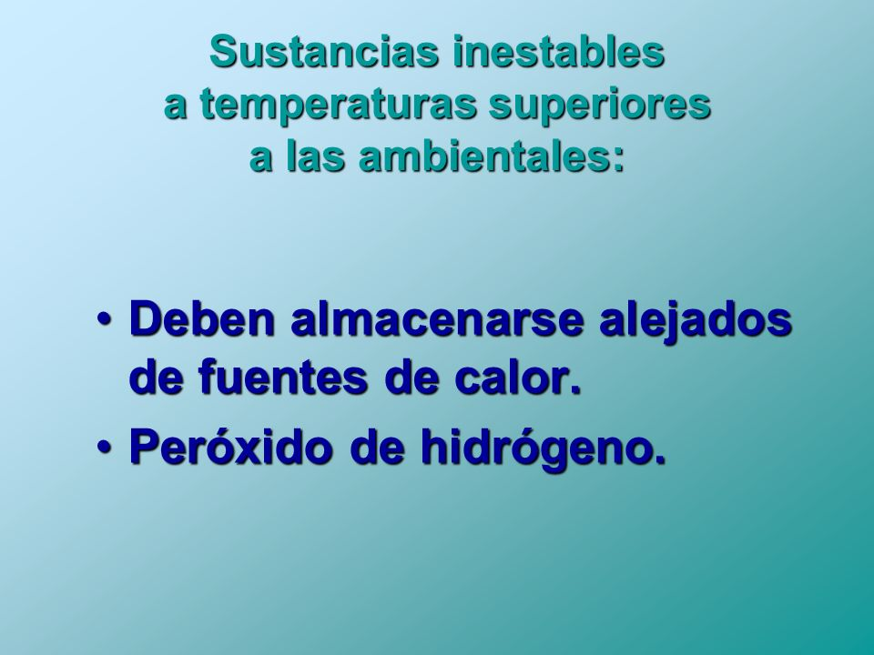 Sustancias inestables a temperaturas superiores a las ambientales: