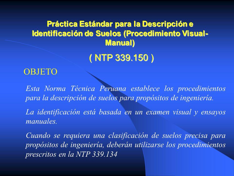 Práctica Estándar para la Descripción e Identificación de Suelos (Procedimiento Visual-Manual) ( NTP 339.150 )