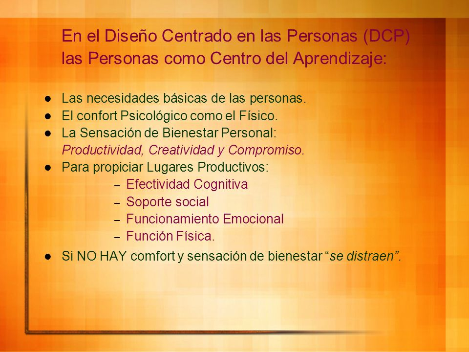 En el Diseño Centrado en las Personas (DCP)