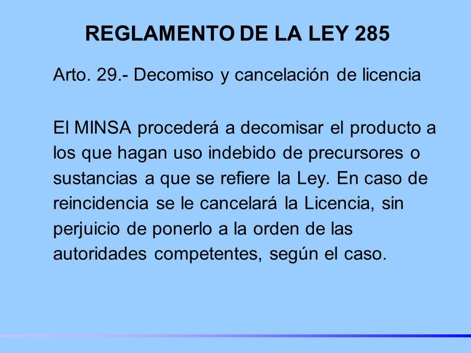 REGLAMENTO DE LA LEY 285 Arto. 29.- Decomiso y cancelación de licencia.
