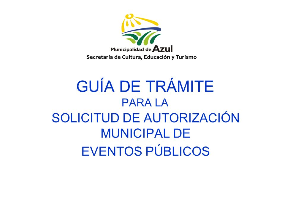 SOLICITUD DE AUTORIZACIÓN MUNICIPAL DE EVENTOS PÚBLICOS