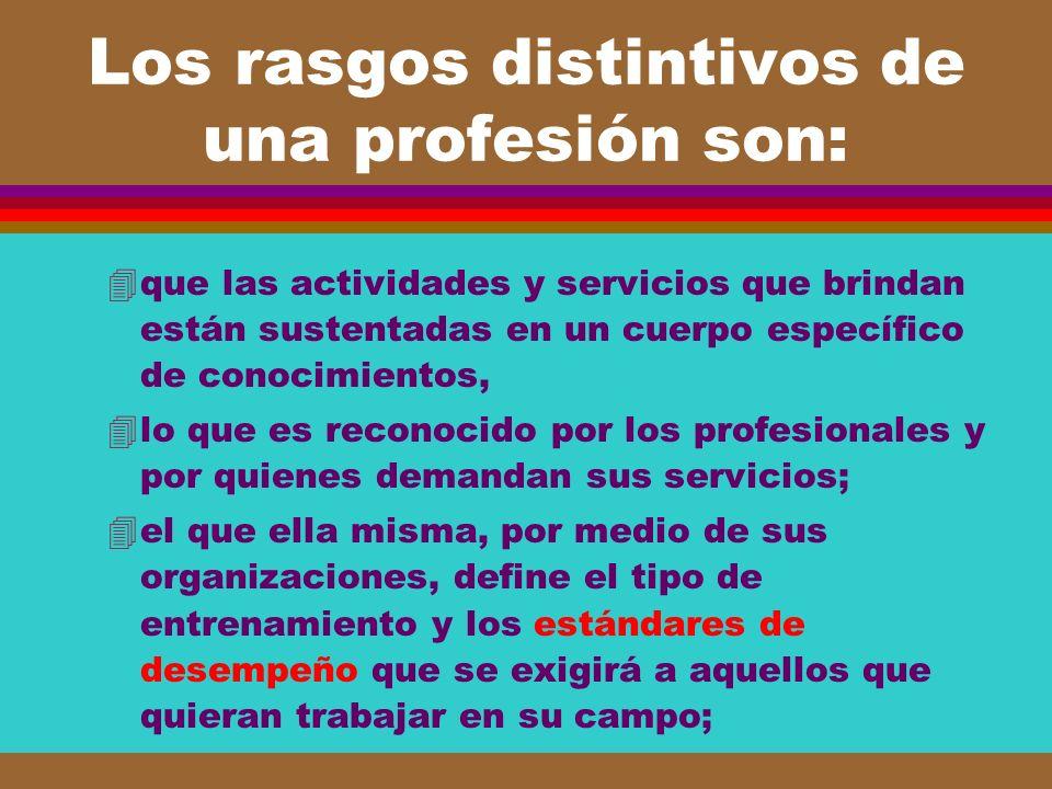 Los rasgos distintivos de una profesión son: