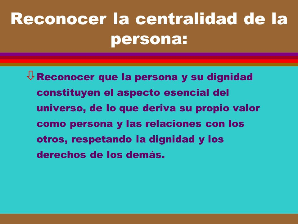 Reconocer la centralidad de la persona: