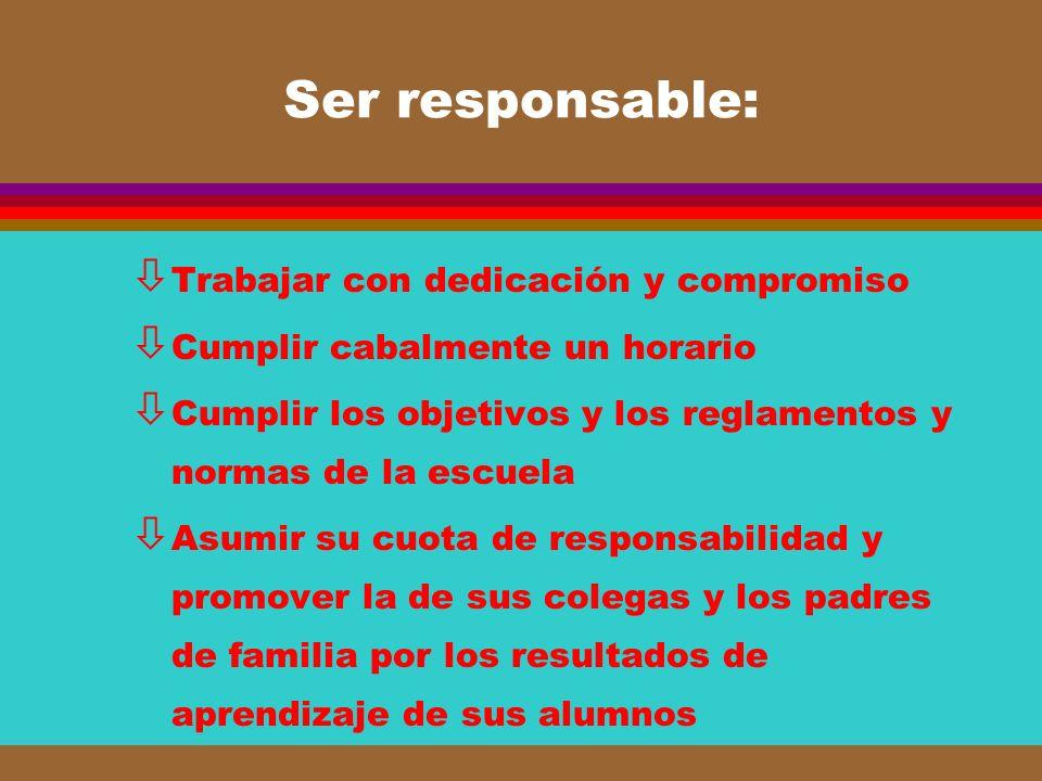 Ser responsable: Trabajar con dedicación y compromiso