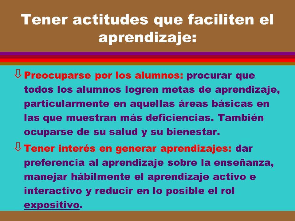 Tener actitudes que faciliten el aprendizaje: