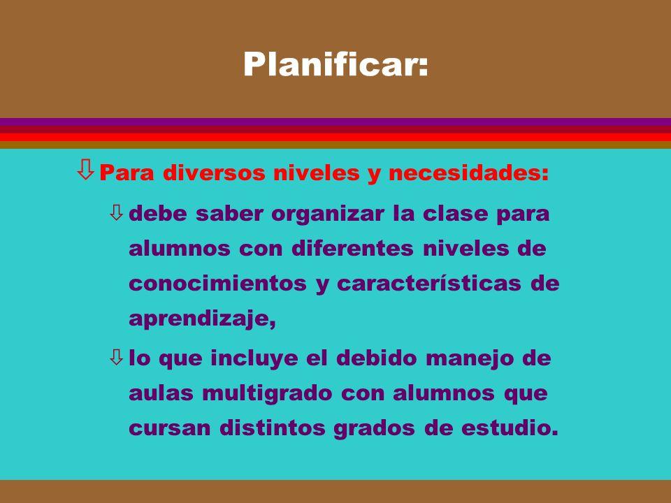 Planificar: Para diversos niveles y necesidades: