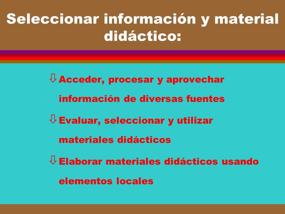 Seleccionar información y material didáctico: