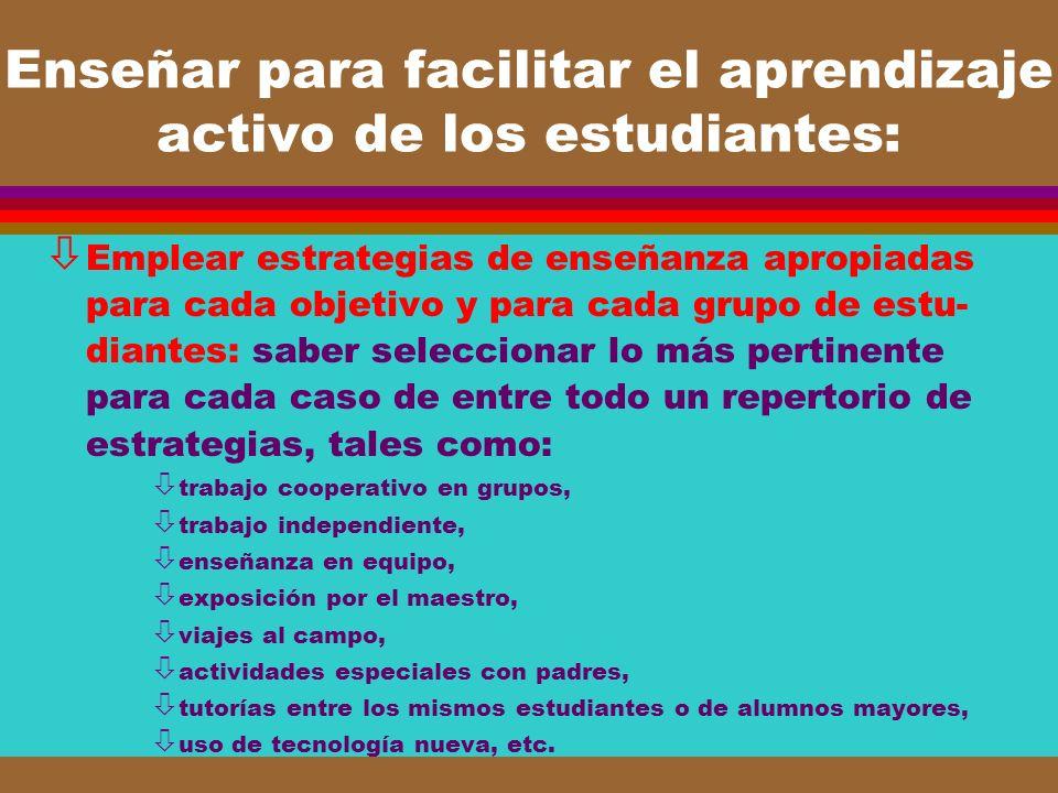 Enseñar para facilitar el aprendizaje activo de los estudiantes: