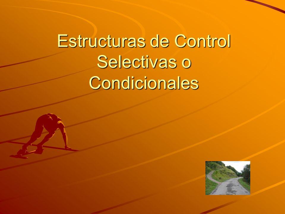 Estructuras de Control Selectivas o Condicionales