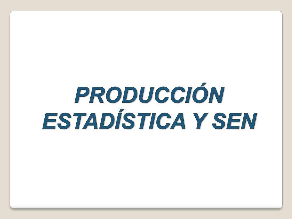 PRODUCCIÓN ESTADÍSTICA Y SEN