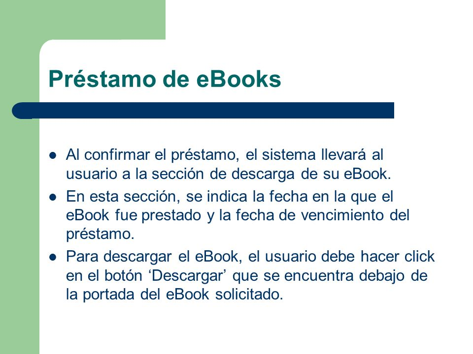 Préstamo de eBooks Al confirmar el préstamo, el sistema llevará al usuario a la sección de descarga de su eBook.