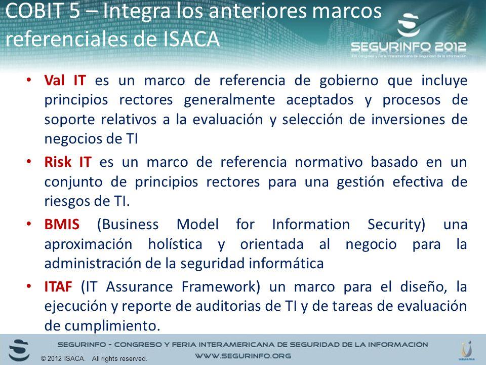 COBIT 5 – Integra los anteriores marcos referenciales de ISACA