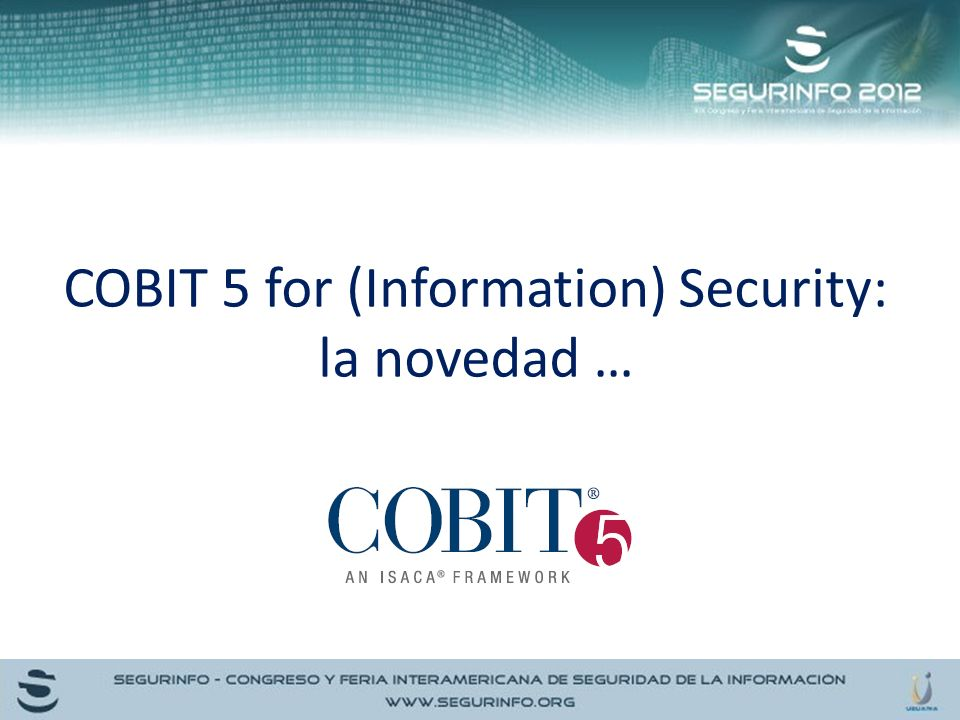 COBIT 5 for (Information) Security: la novedad …