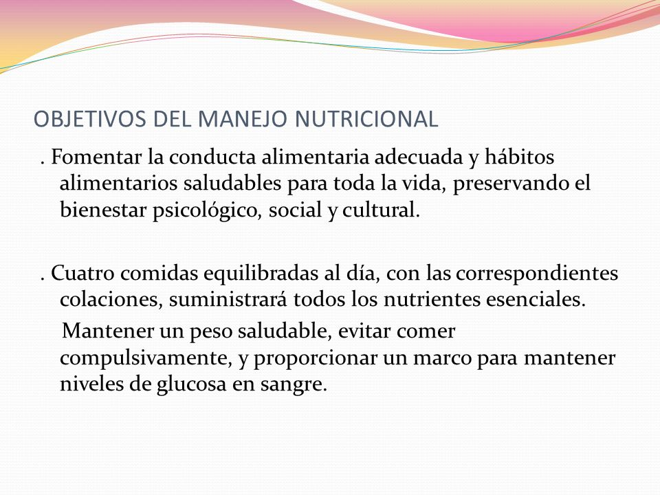 OBJETIVOS DEL MANEJO NUTRICIONAL
